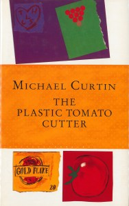 book cover for Michael Curtin's novel The Plastic Tomato Cutter, featuring artwork, including a tomato
