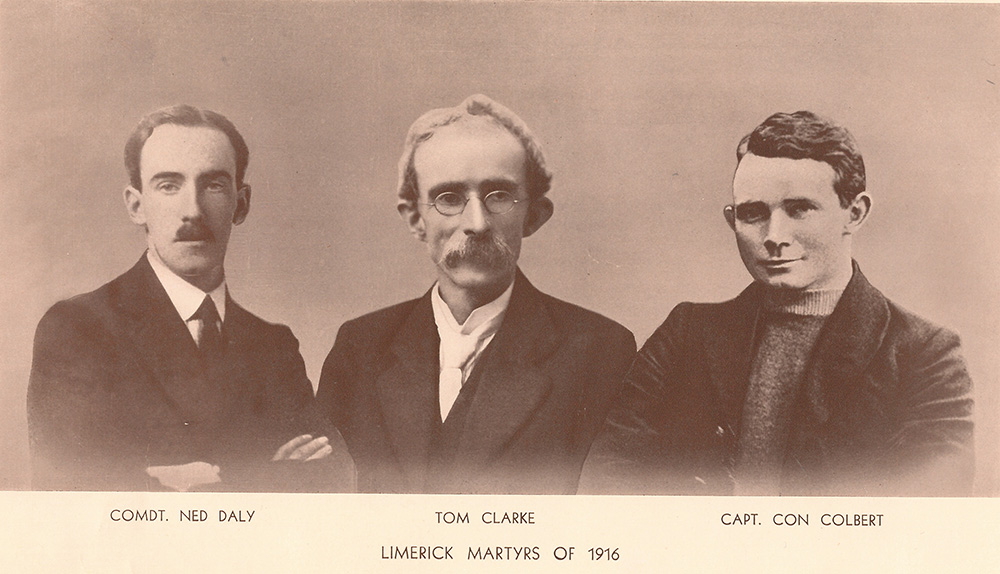 black-and-white poster, featuring portraits of Edward 'Ned' Daly, Thomas Clarke and Con Colbert, subtitled 'Limerick Martyrs of 1916'